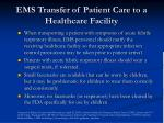 ems transfer of patient care to a healthcare facility