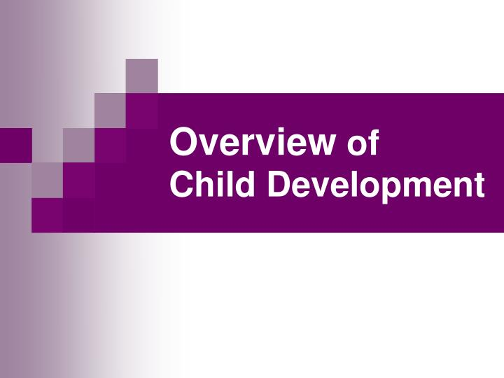 overview of child development n.