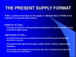 the present supply format