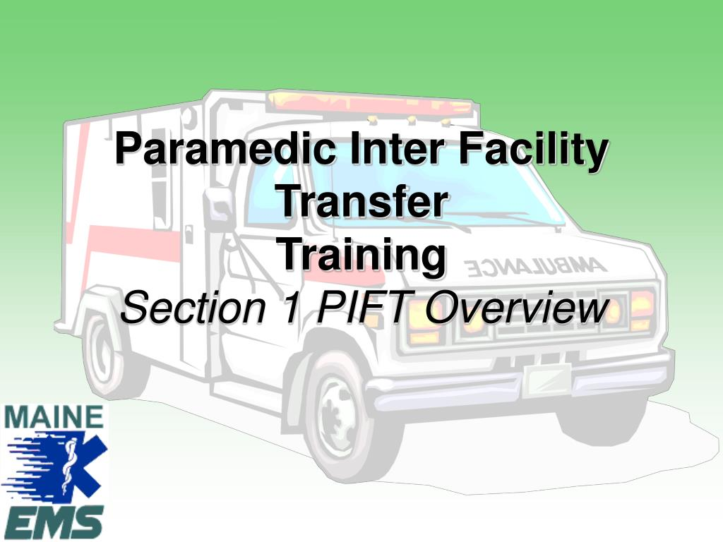 paramedic inter facility transfer training section 1 pift overview l.