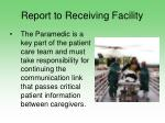 report to receiving facility