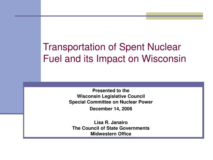 transportation of spent nuclear fuel and its impact on wisconsin n.