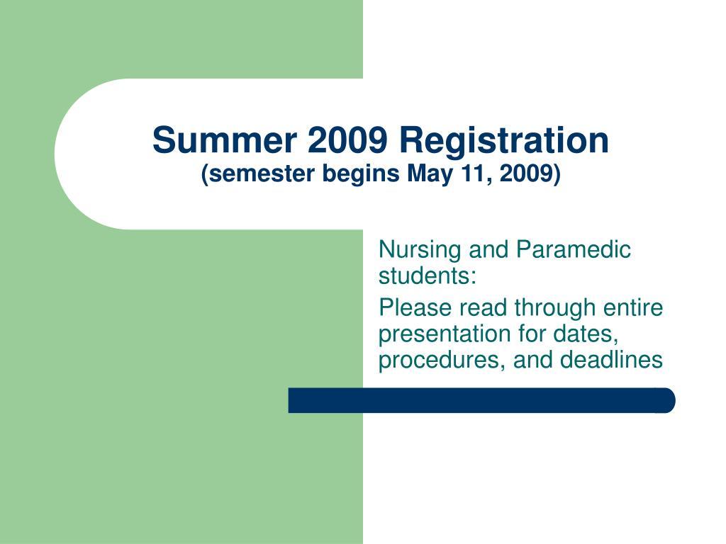 summer 2009 registration semester begins may 11 2009 l.