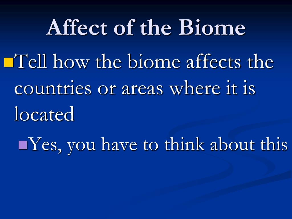 Affect of the Biome