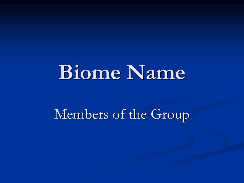 Biome Name