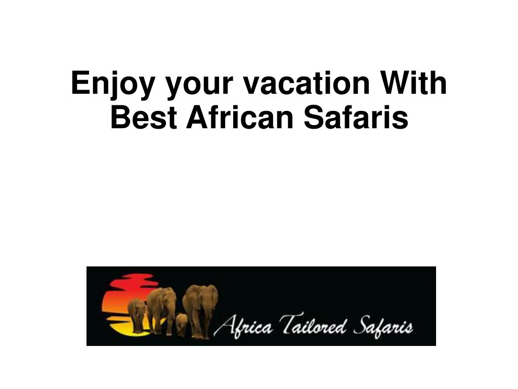 enjoy your vacation with best african safaris