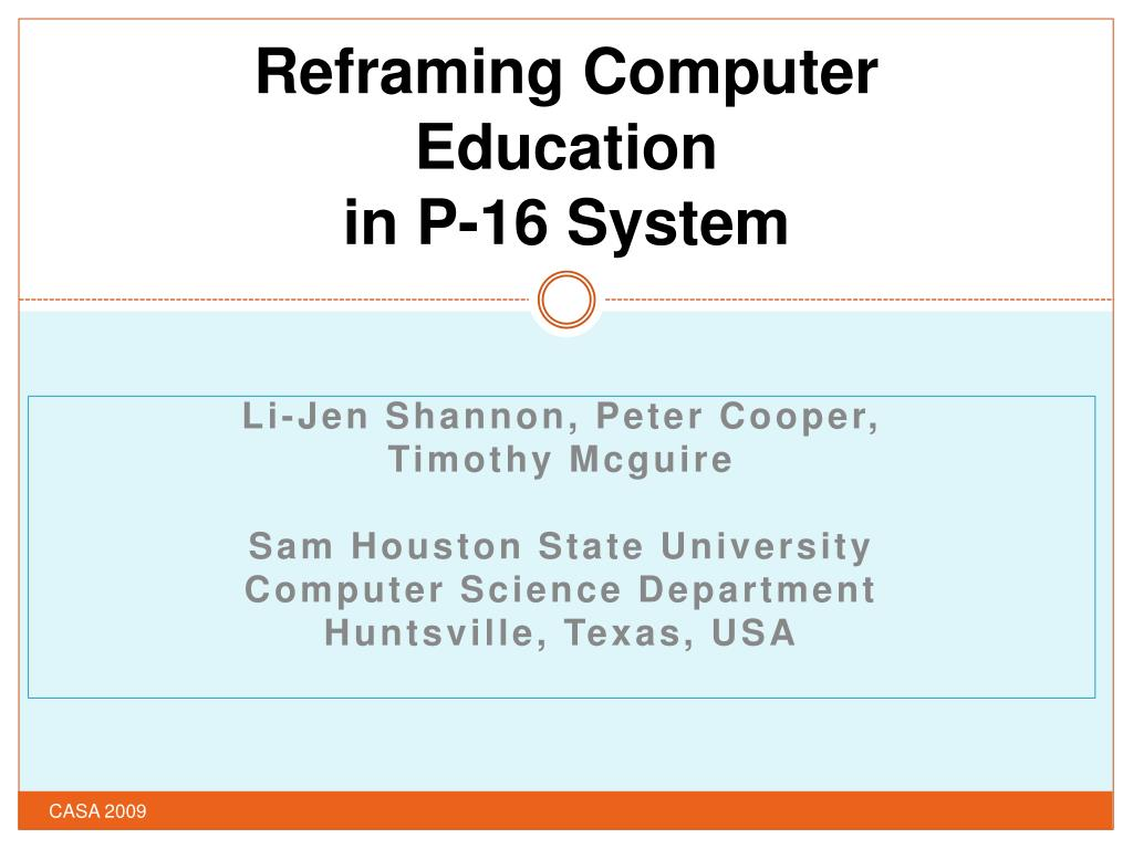 reframing computer education in p 16 system l.