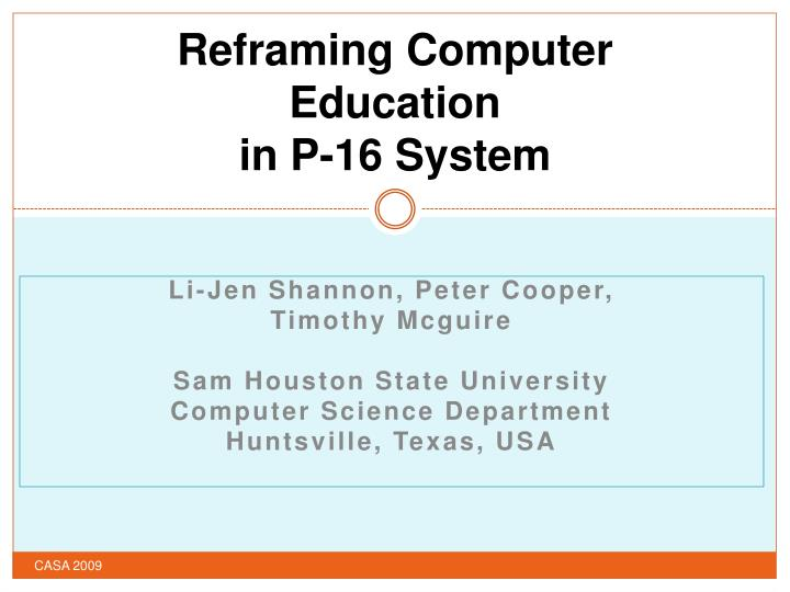 reframing computer education in p 16 system n.