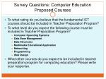 survey questions computer education proposed courses