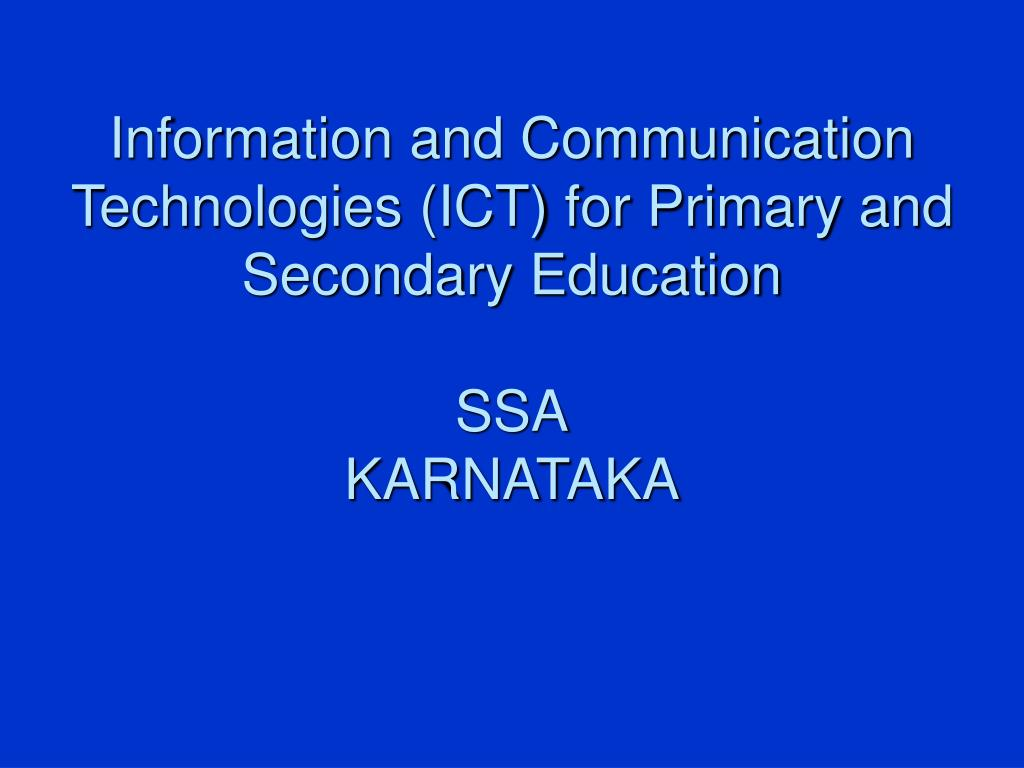 information and communication technologies ict for primary and secondary education ssa karnataka l.