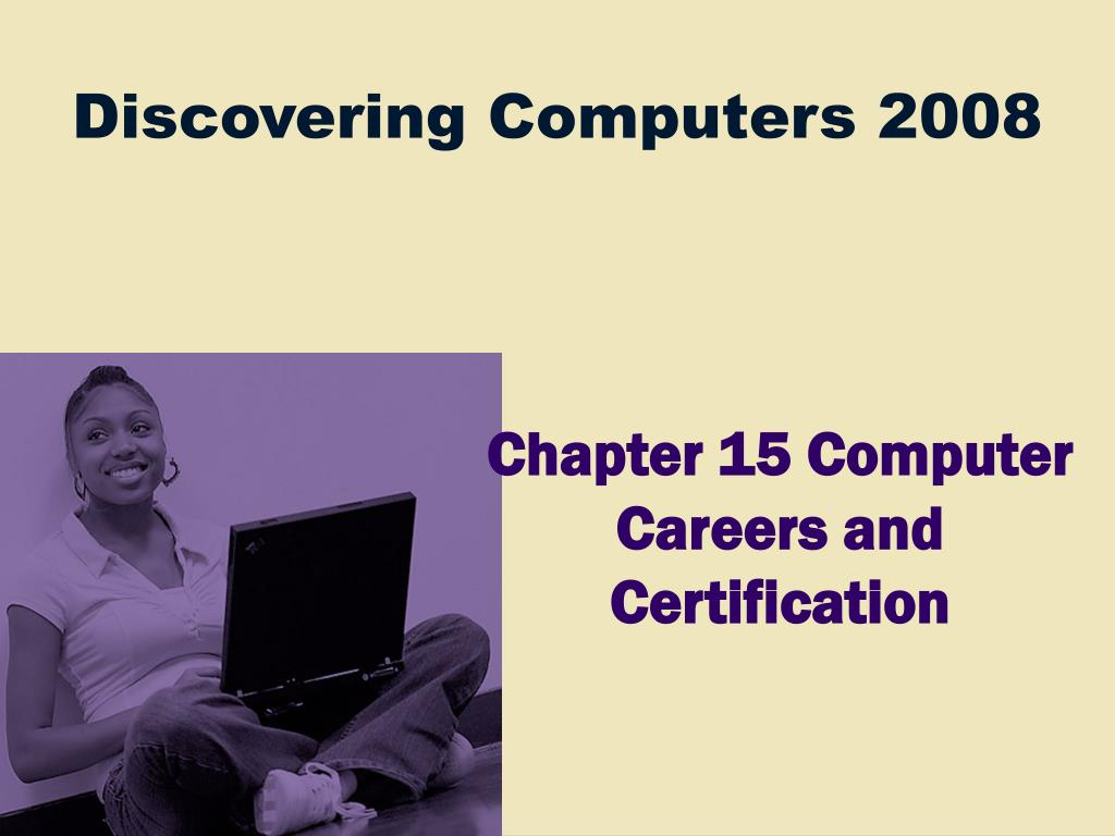chapter 15 computer careers and certification l.