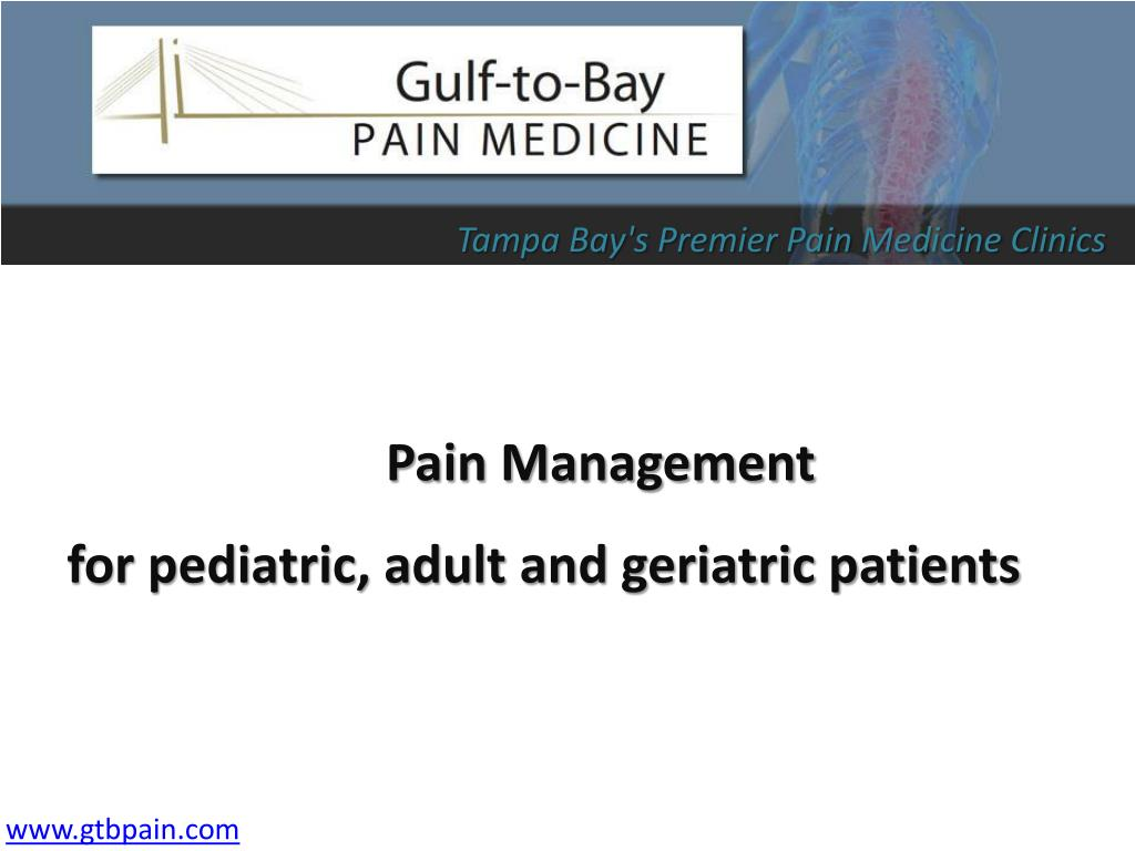 pain management for pediatric adult and geriatric patients l.