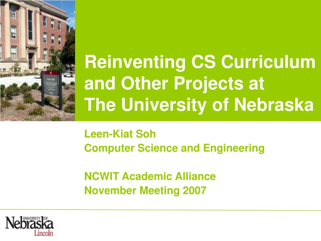 reinventing cs curriculum and other projects at the university of nebraska l.