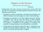 dangers on the horizon