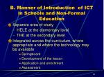 b manner of introduction of ict in schools and non formal education