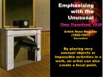 emphasizing with the unususal