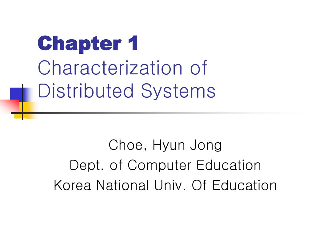 chapter 1 characterization of distributed systems l.