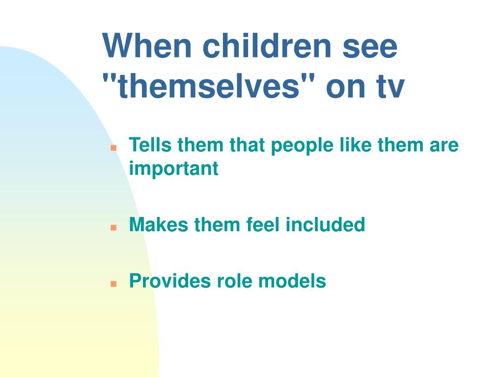 "When children see ""themselves"" on tv"