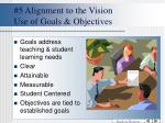 5 alignment to the vision use of goals objectives