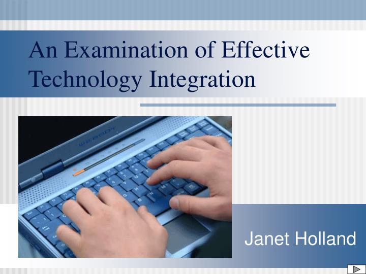 an examination of effective technology integration n.
