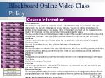 blackboard online video class policy