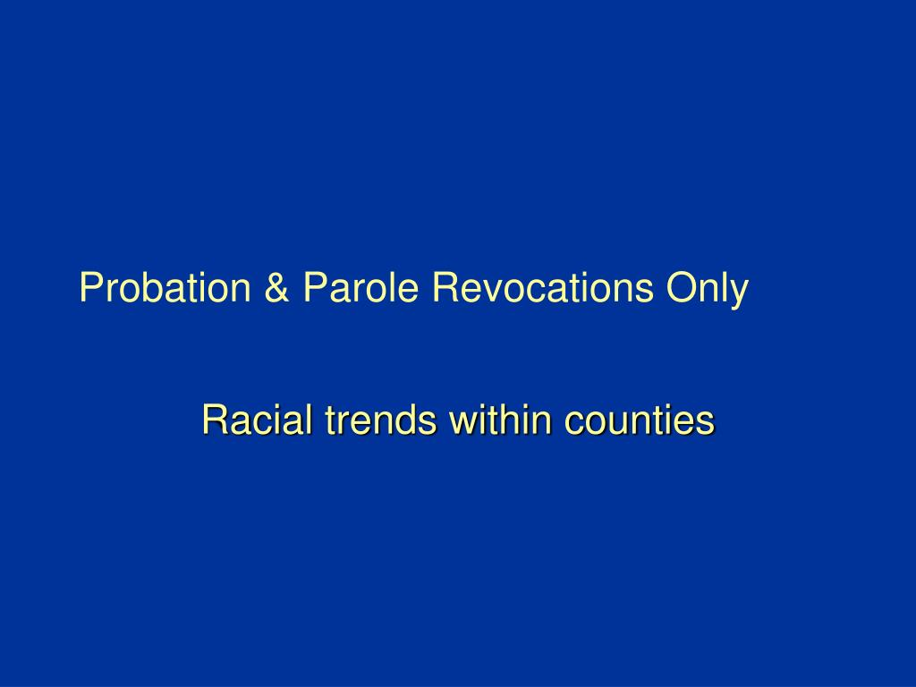 Probation & Parole Revocations Only