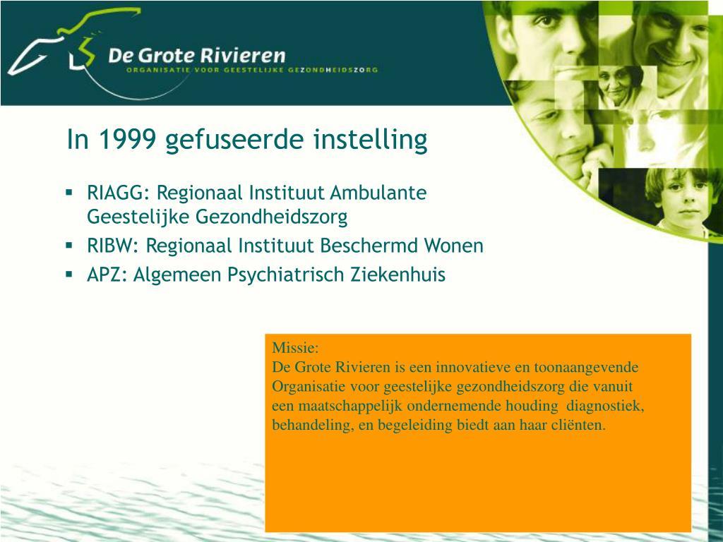 In 1999 gefuseerde instelling