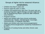 groups at higher risk for seasonal influenza complications40