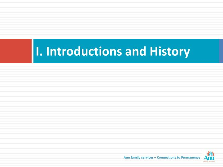 I introductions and history