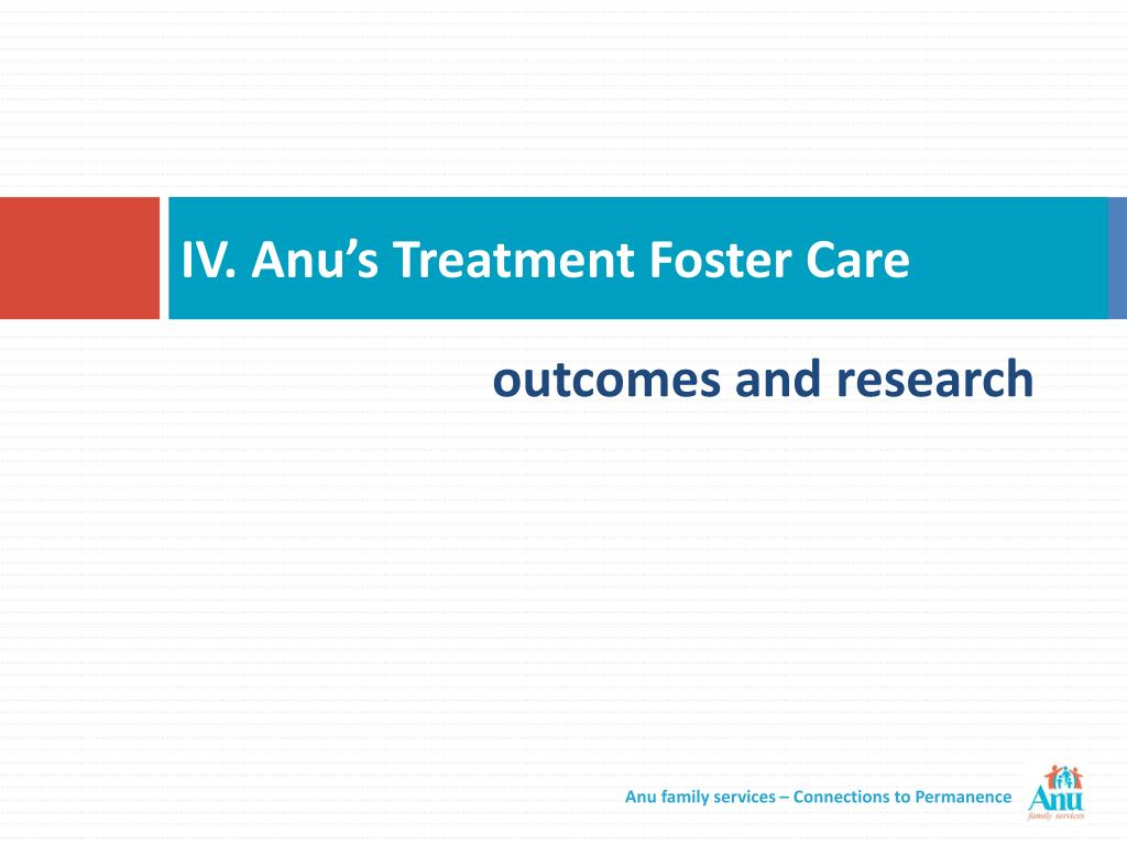 IV. Anu's Treatment Foster Care