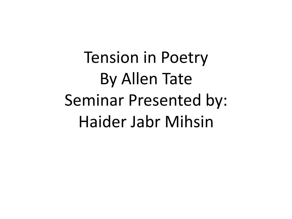 tension in poetry by allen tate seminar presented by haider jabr mihsin l.