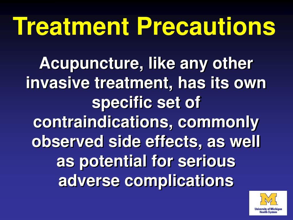 Treatment Precautions