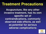 treatment precautions