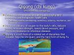 qigong chi kung pronounced cheegong