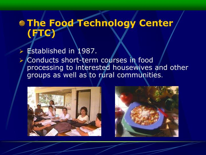 The Food Technology Center (FTC)