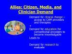 allies citizen media and clinician demand
