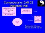 conventional or cam ce treatment trial