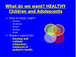 what do we want healthy children and adolescents