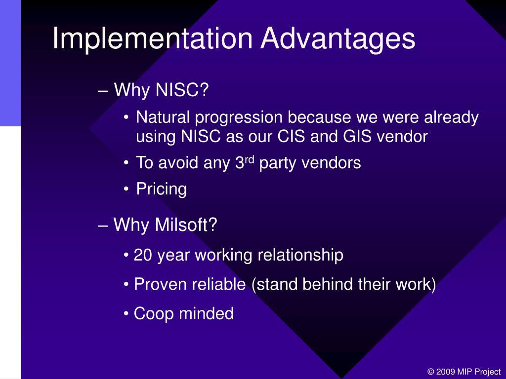 Implementation Advantages