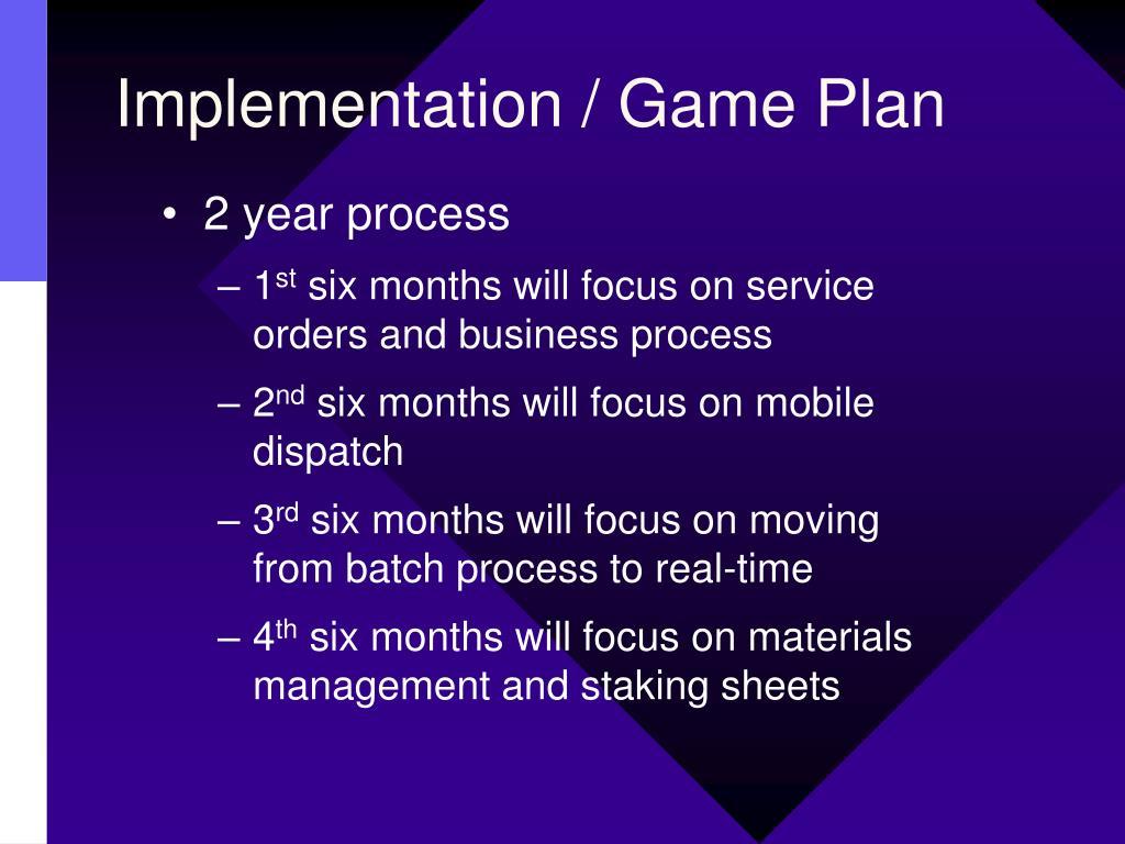 Implementation / Game Plan