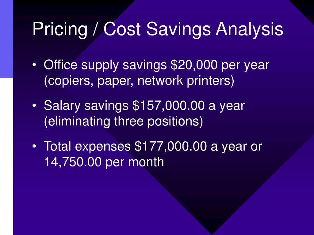 Pricing / Cost Savings Analysis