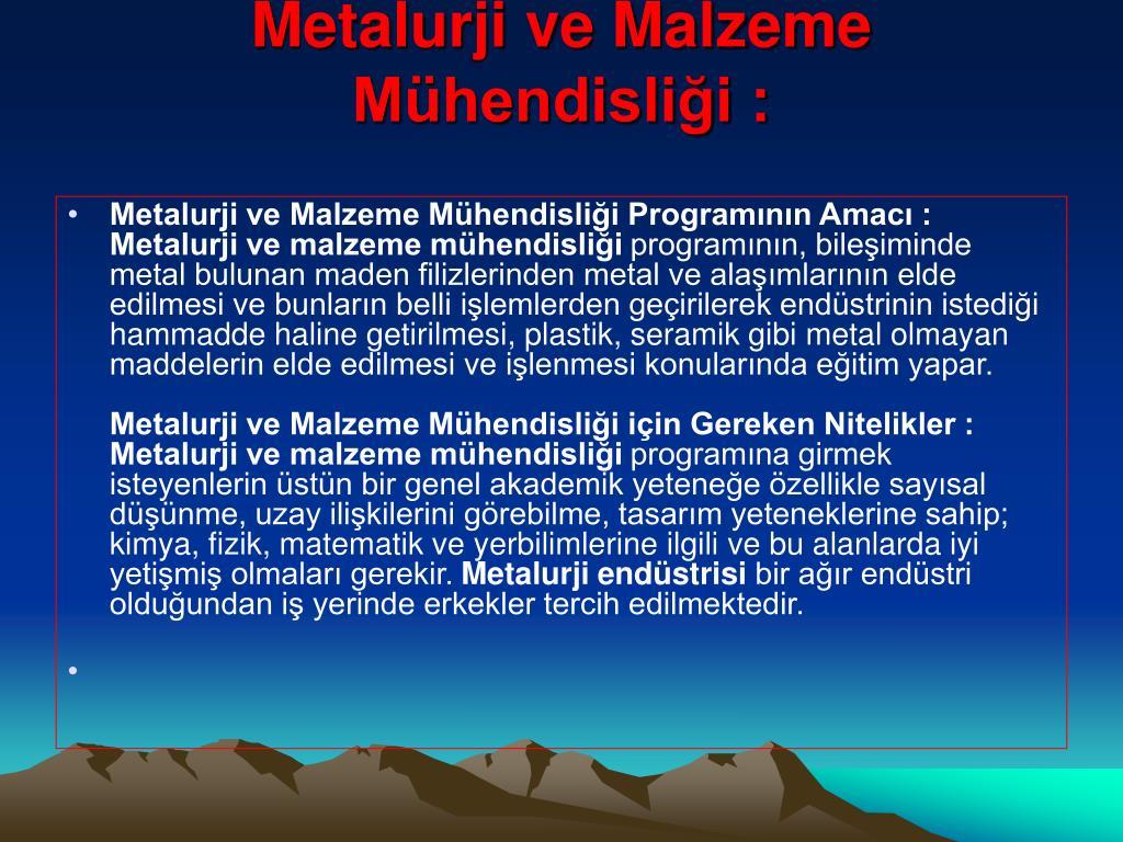 Metalurji ve Malzeme Mühendisliği :