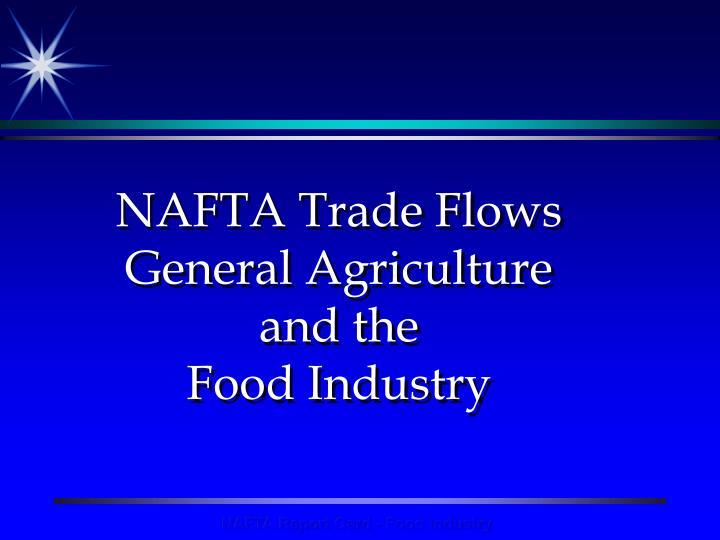 nafta trade flows general agriculture and the food industry n.