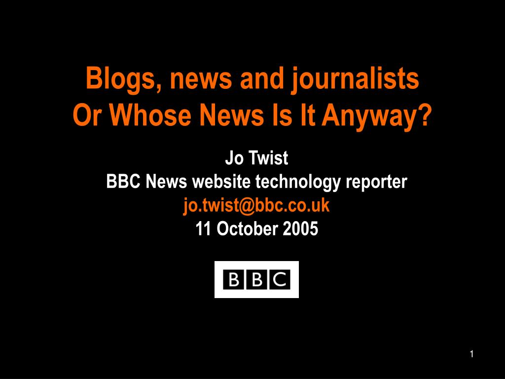 blogs news and journalists or whose news is it anyway l.