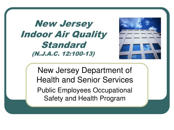 new jersey indoor air quality standard n j a c 12 100 13 n.