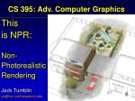 cs 395 adv computer graphics