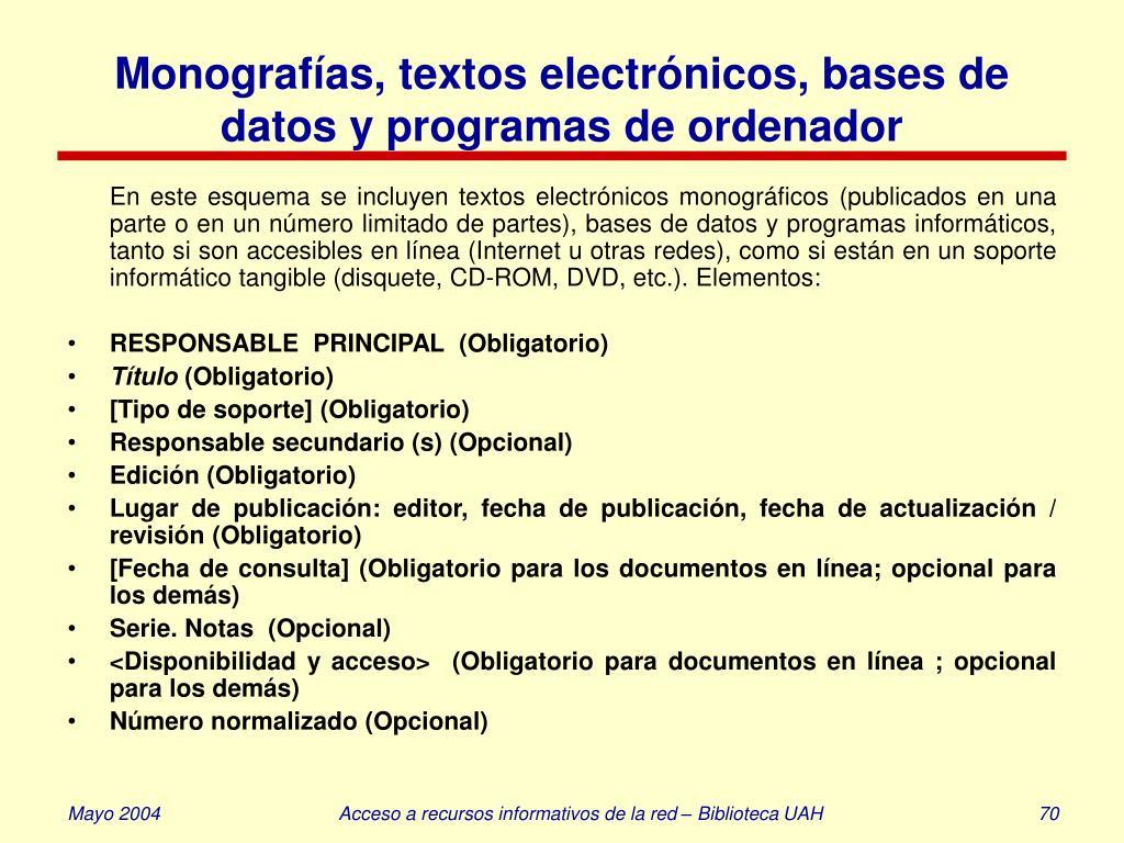 Monografías, textos electrónicos, bases de datos y programas de ordenador