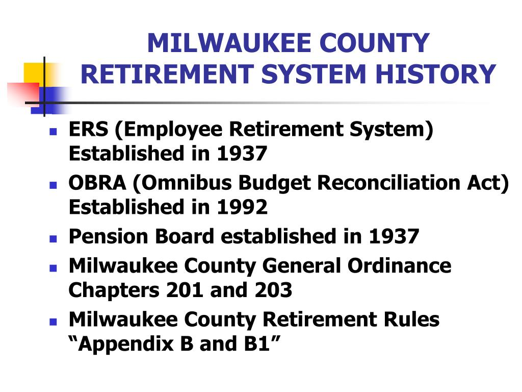 MILWAUKEE COUNTY RETIREMENT SYSTEM HISTORY