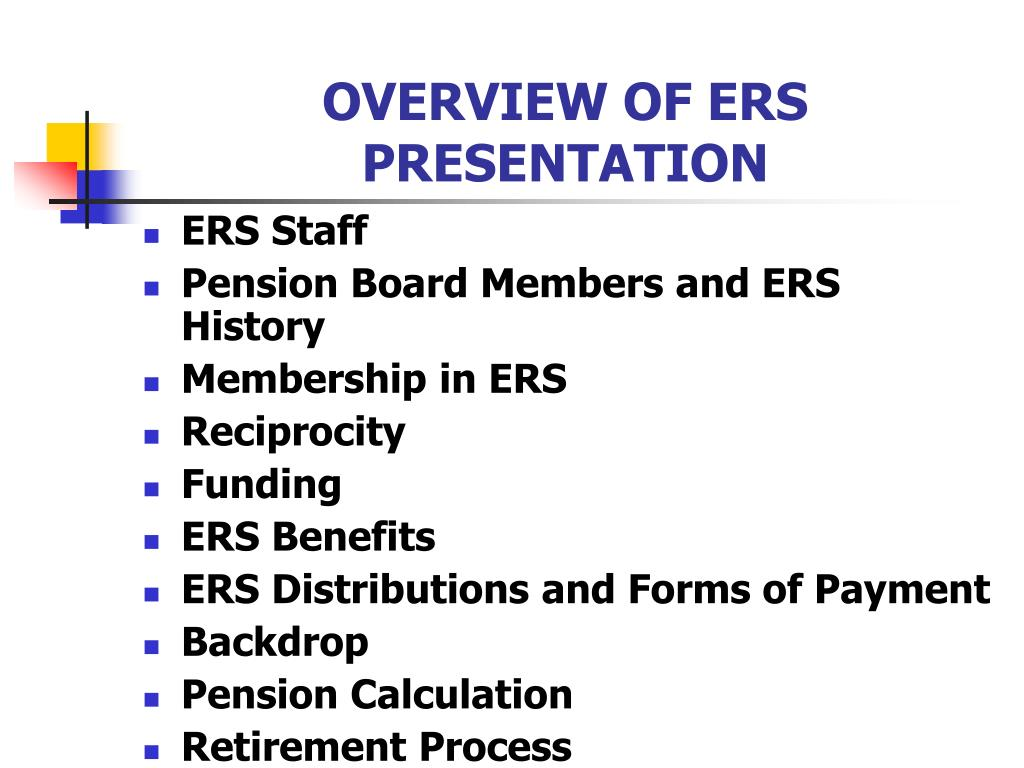OVERVIEW OF ERS PRESENTATION