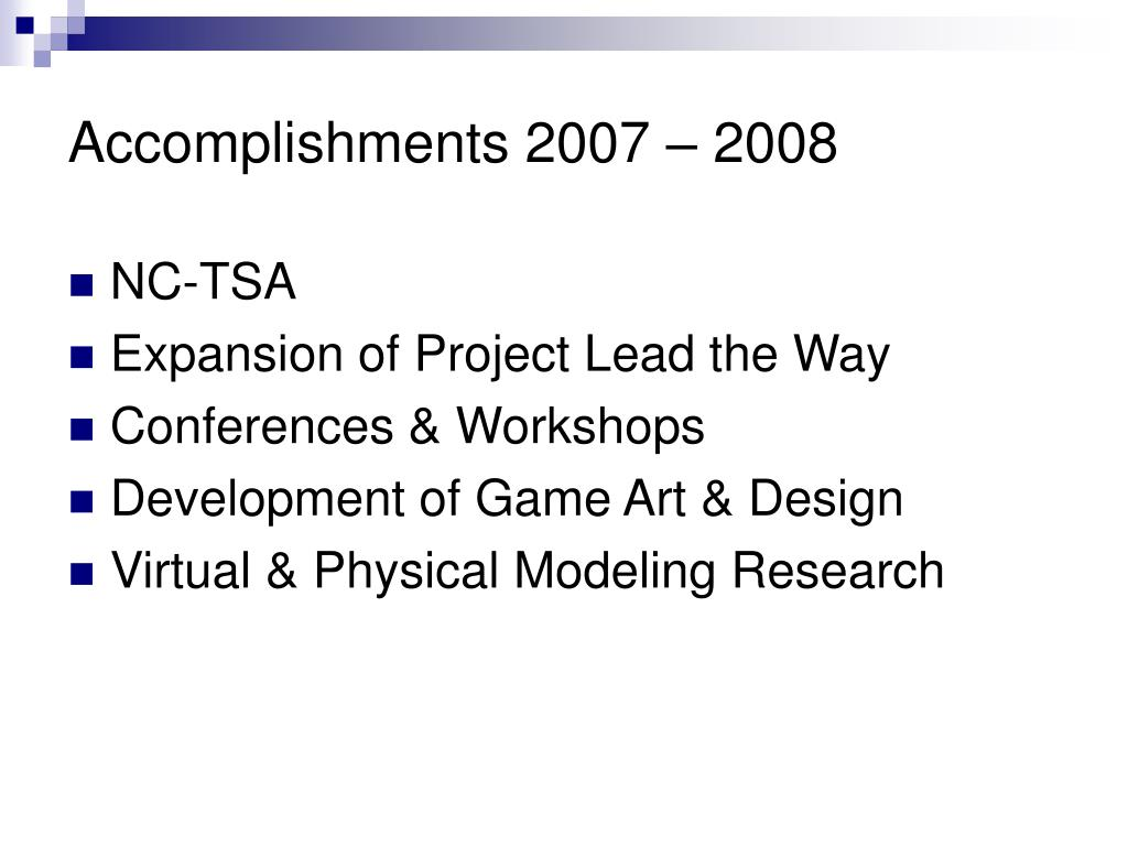 Accomplishments 2007 – 2008